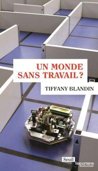Un monde sans travail ? | Blandin, Tiffany (1984-....). Auteur