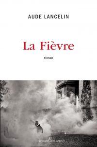 La fièvre | Lancelin, Aude (1973-....). Auteur