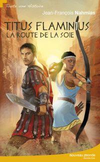 Titus Flaminius - La Route ...