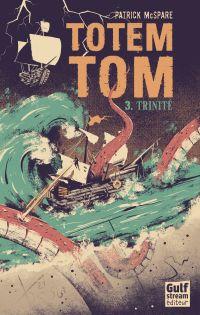 Totem Tom - tome 3 Trinité