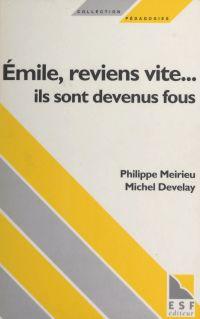 Émile, reviens vite... ils ...