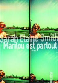 Marilou est partout | Smith, Sarah Elaine (1983-....). Auteur