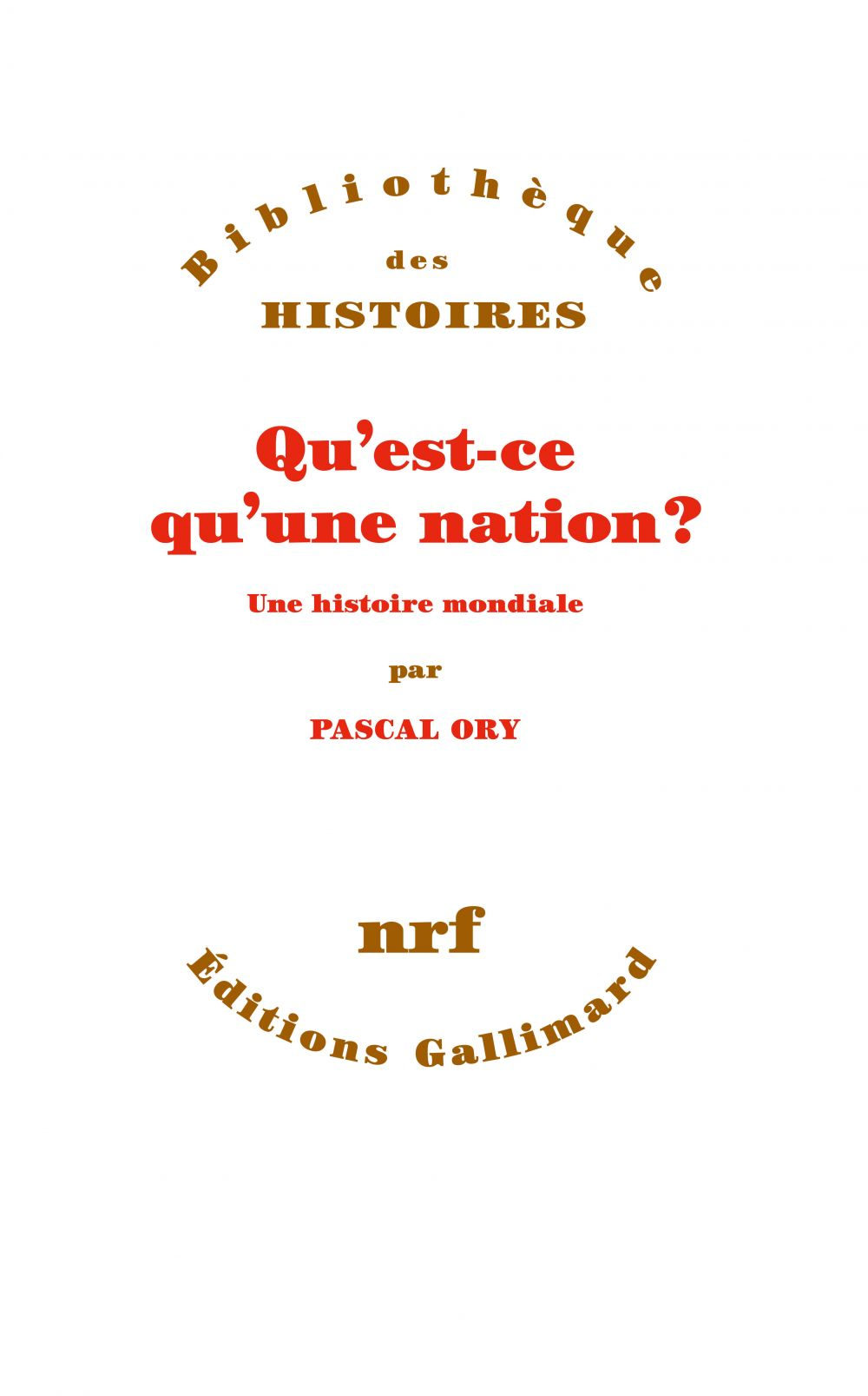 Qu'est-ce qu'une nation ? Une histoire mondiale | Ory, Pascal (1948-....). Auteur