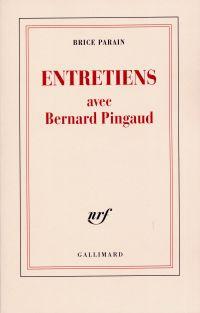 Entretiens avec Bernard Pingaud