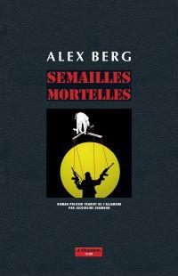 Semailles mortelles | Berg, Alex. Auteur