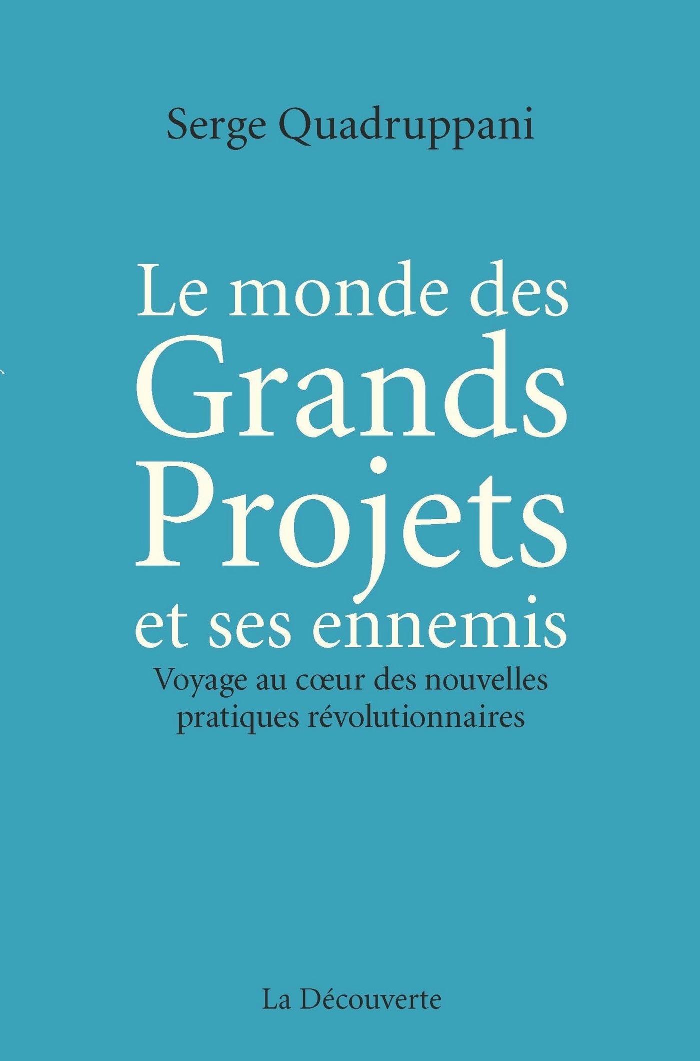 Le monde des Grands Projets et ses ennemis