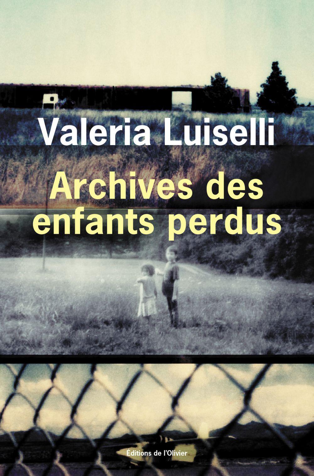 Archives des enfants perdus | Luiselli, Valeria. Auteur