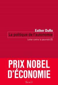 La Politique de l'autonomie. Lutter contre la pauvreté (II) | Duflo, Esther. Auteur