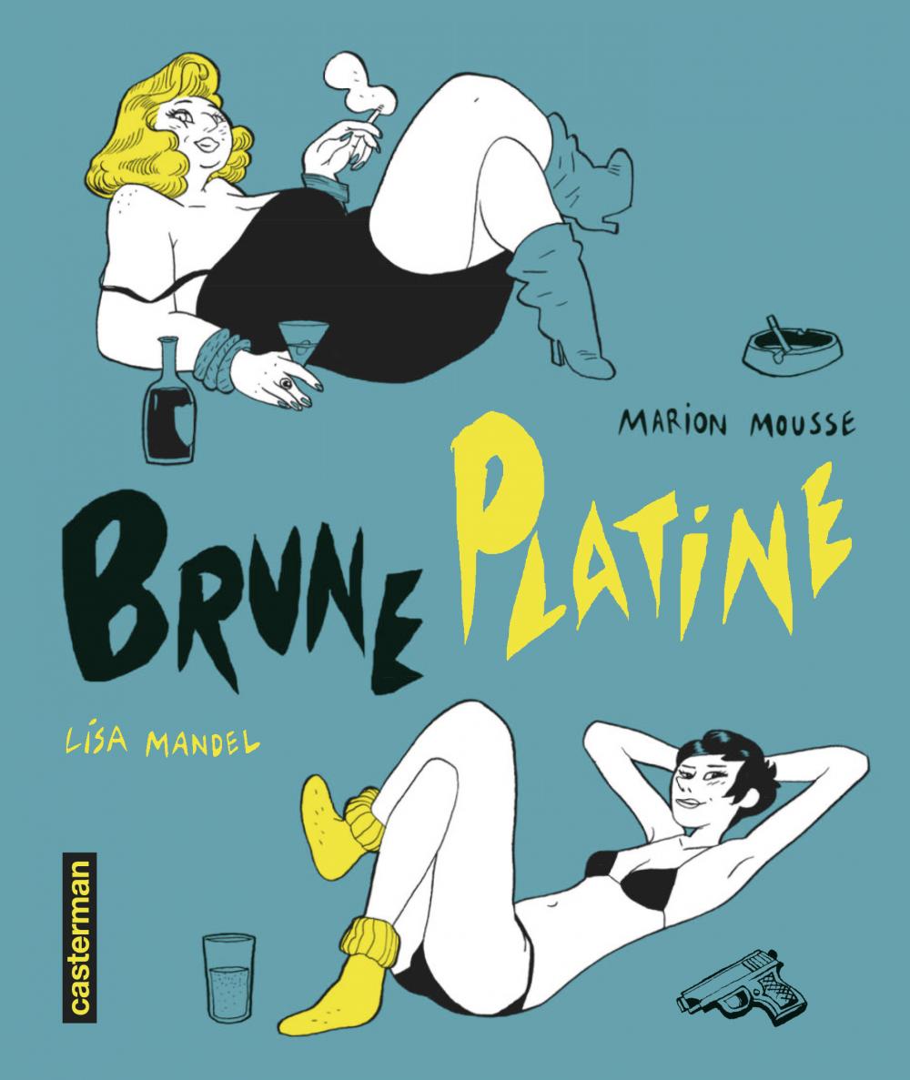 Brune Platine (L'Intégrale) | Mandel, Lisa (1977-....). Auteur