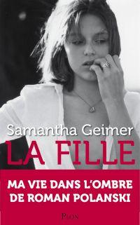 La fille | Geimer, Samantha (1963-....). Auteur
