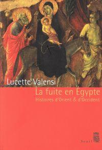 La Fuite en Egypte - Histoires d'Orient et d'Occident