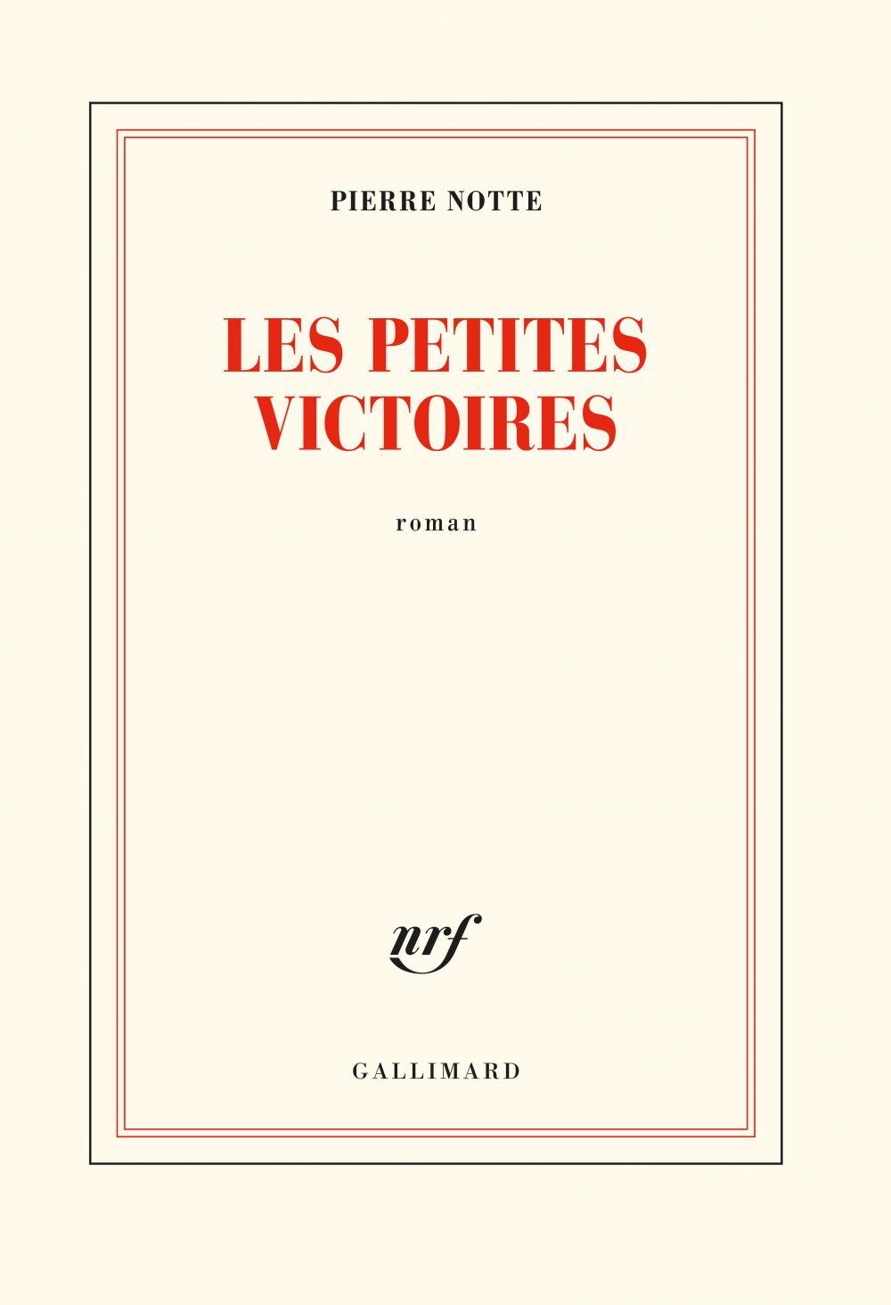 Les petites victoires   Notte, Pierre. Auteur