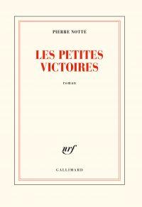 Les petites victoires | Notte, Pierre. Auteur