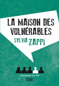 La Maison des vulnérables | Zappi, Sylvia. Auteur