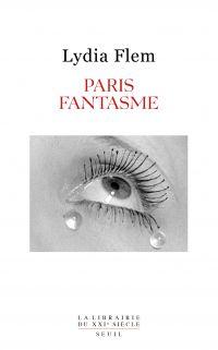 Paris Fantasme | Flem, Lydia (1952-....). Auteur