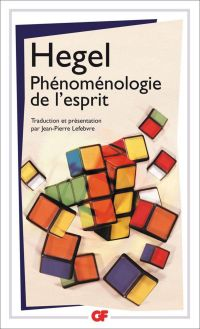 Phénoménologie de l'esprit | Hegel, Georg Wilhelm Friedrich (1770-1831). Auteur