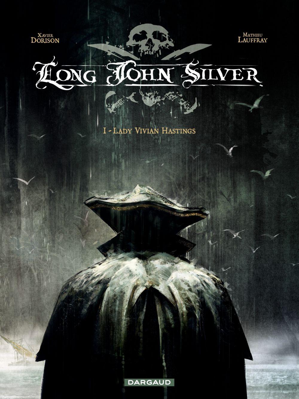 Long John Silver – tome 1 - Lady Vivian Hastings | Lauffray, Mathieu (1970-....). Auteur
