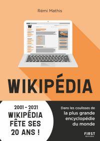 Wikipédia : Dans les coulisses de la plus grande encyclopédie du monde - 2001-2021 Wikipédia fête ses 20 ans ! | MATHIS, Rémi. Auteur