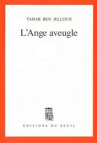 L'Ange aveugle | Ben Jelloun, Tahar (1944-....). Auteur
