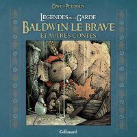 Légendes de la Garde. Baldwin le brave et autres contes | Petersen, David. Auteur