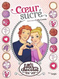 Image de couverture (Les filles au chocolat - Tome 8 - Coeur sucré)
