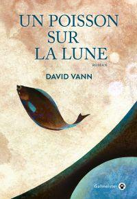 Un poisson sur la lune | Vann, David. Auteur