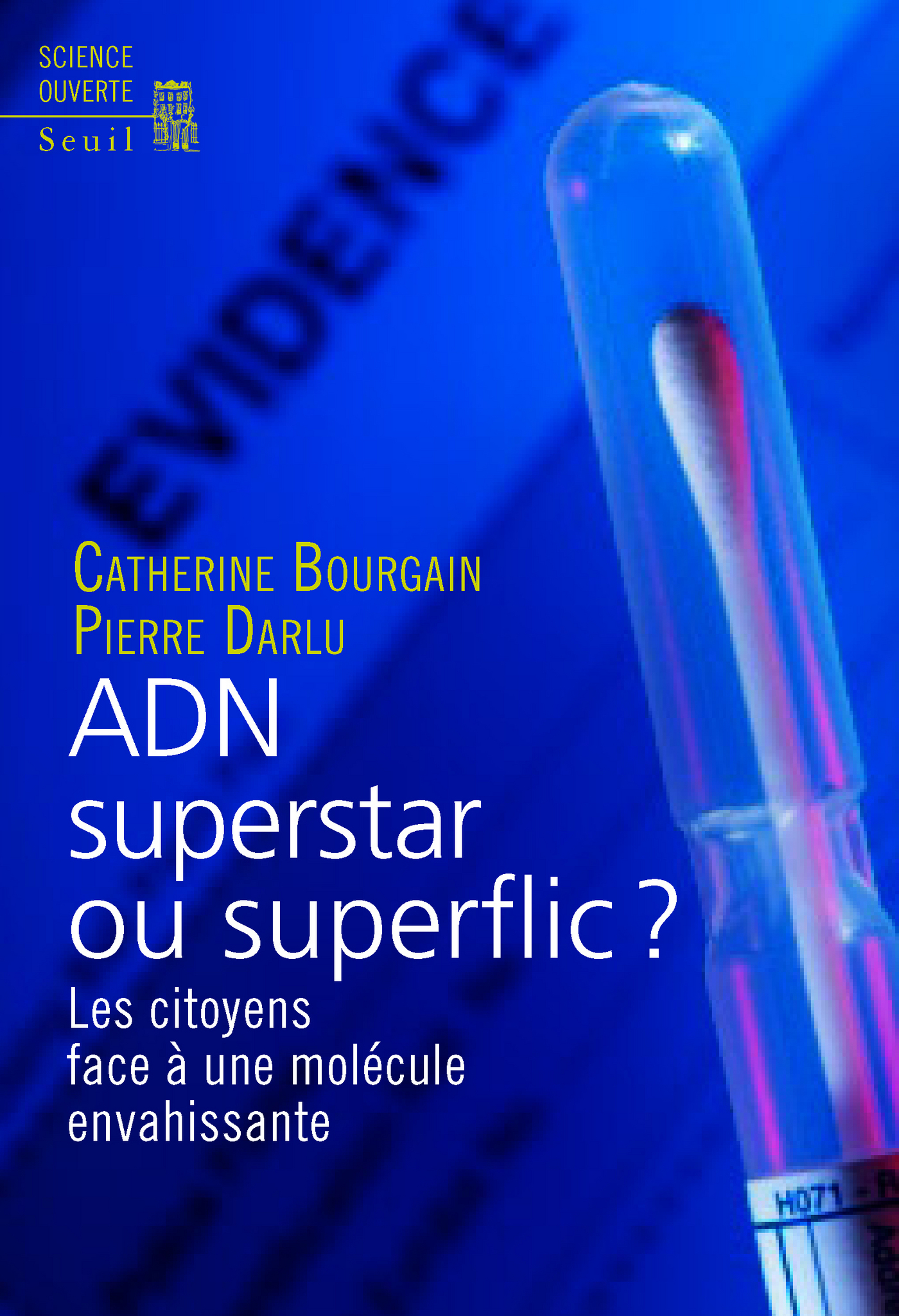ADN superstar ou superflic ?. Les citoyens face à