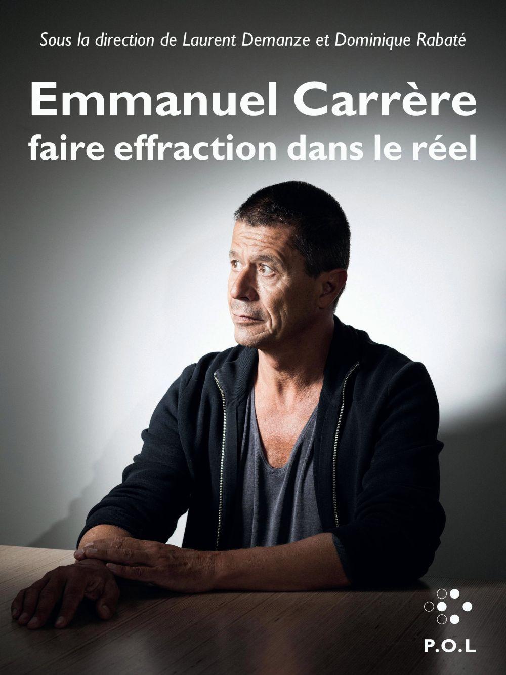 Emmanuel Carrère : faire effraction dans le réel | Collectifs,