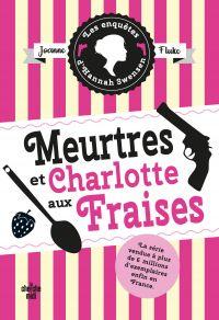 Les Enquêtes d'Hannah Swensen 2 : Meurtres et charlotte aux fraises | FLUKE, Joanne. Auteur