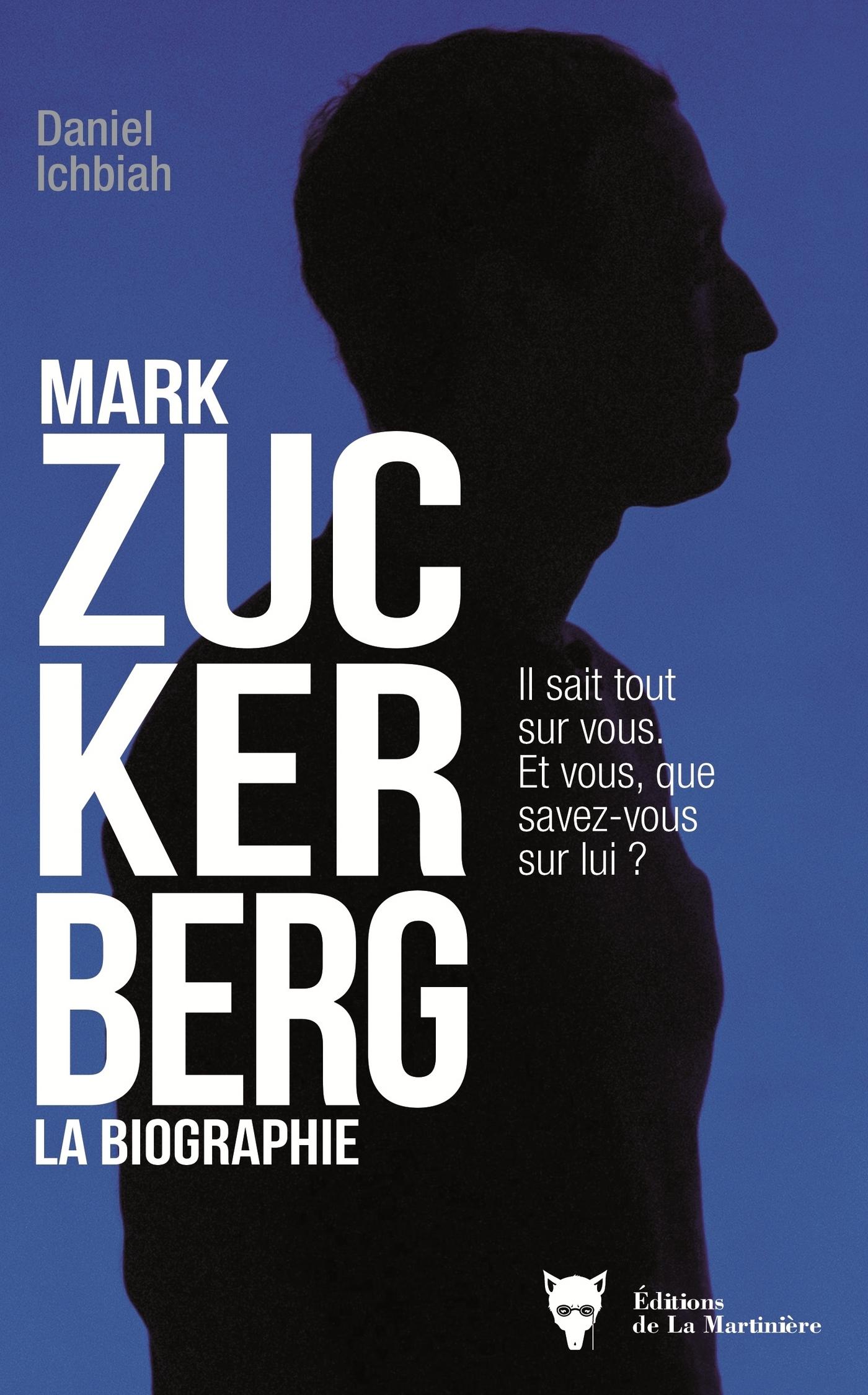 Mark Zuckerberg - La biographie | Ichbiah, Daniel