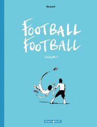 Football Football - Saison 1 | Bouzard, Guillaume (1968-....). Auteur
