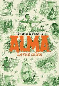 Alma, le vent se lève | Fombelle, Timothée de. Auteur