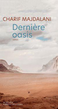 Dernière oasis | Majdalani, Charif (1960-....). Auteur