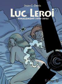 Luc Leroi - L'Intégrale 3 (Finalement 1998-2016)