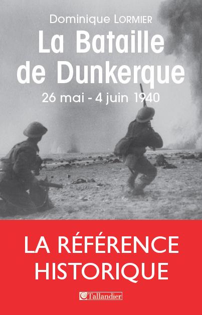 La Bataille de Dunkerque 26 mai-4 juin 1940