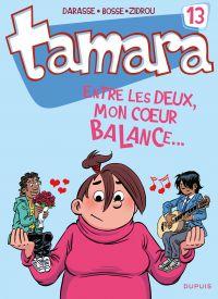 Tamara - Tome 13 - Entre les deux, mon coeur balance...