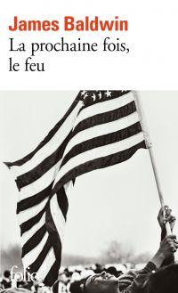 La prochaine fois, le feu | Baldwin, James (1924-1987). Auteur