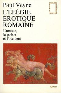 L'Elégie érotique romaine. ...