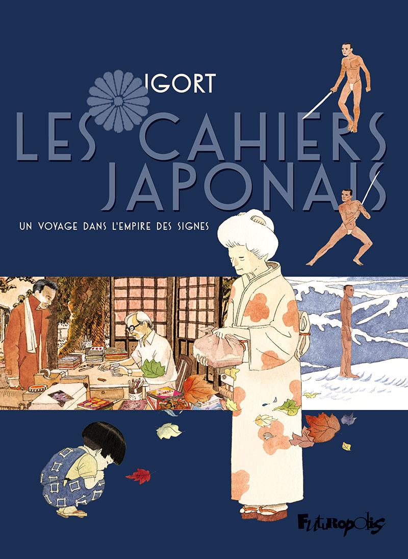 Les Cahiers japonais (Tome 1) - Un voyage dans l'empire des signes   Igort,