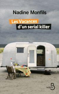 Les vacances d'un sérial killer | MONFILS, Nadine. Auteur