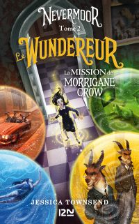 Nevermoor - tome 02 : Le Wundereur | Townsend, Jessica