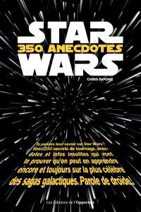 Star Wars - 350 anecdotes i...
