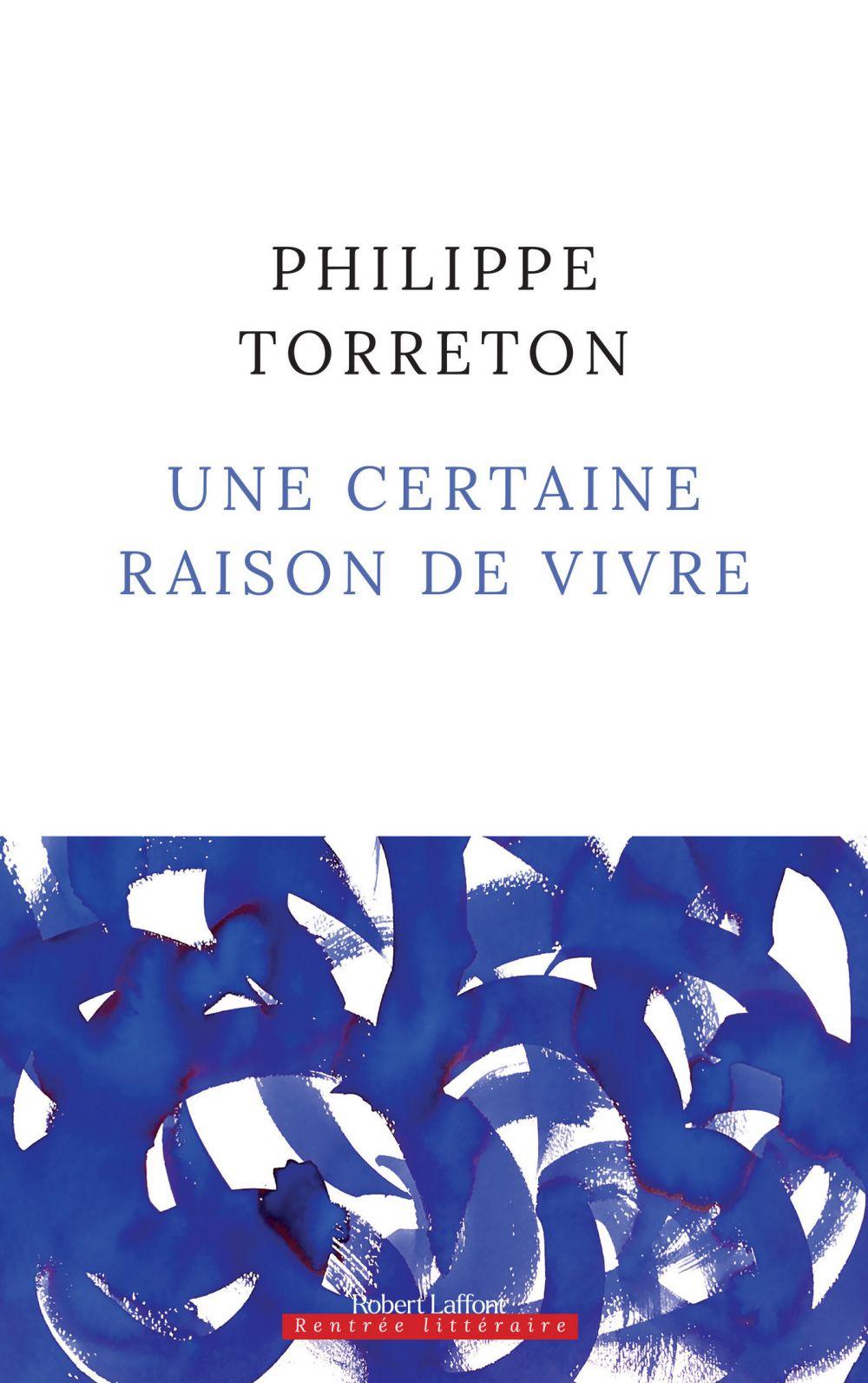 Une certaine raison de vivre | Torreton, Philippe (1965-....). Auteur