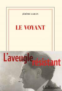 Le voyant | Garcin, Jérôme (1956-....). Auteur
