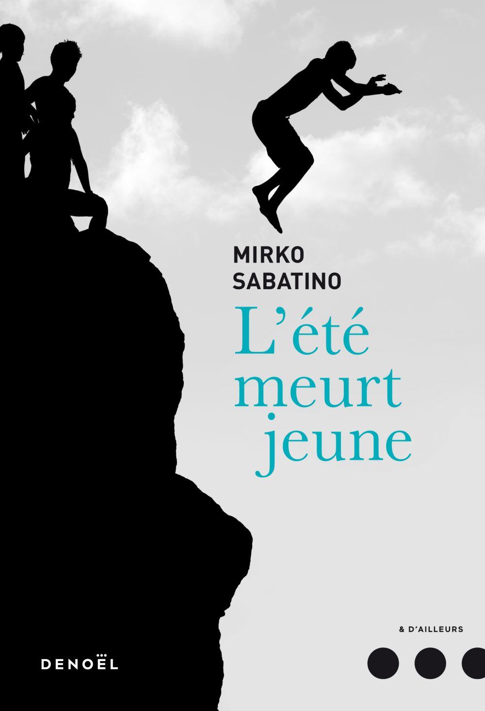 L'été meurt jeune | Sabatino, Mirko. Auteur