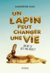 Un lapin peut changer une vie