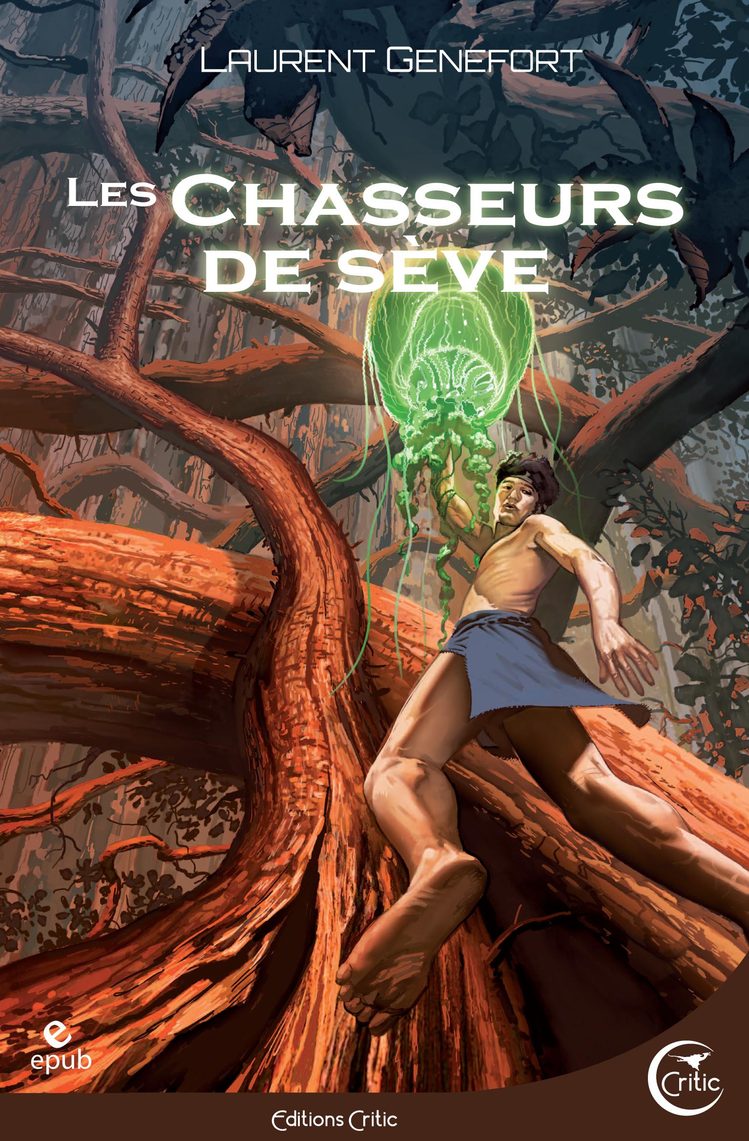 Les Chasseurs de sève | GENEFORT, Laurent