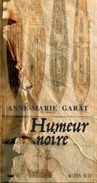 Humeur noire | Garat, Anne-Marie (1946-....). Auteur