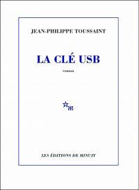 La Clé USB | Toussaint, Jean-Philippe. Auteur
