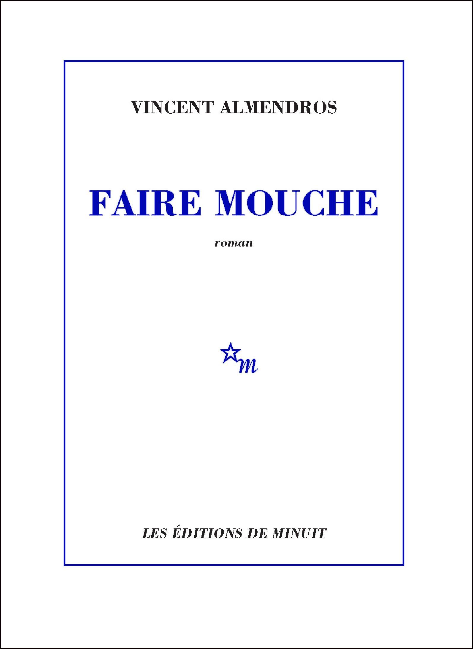 Faire mouche | Almendros, Vincent